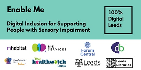 Enable Me: Digital Inclusion for Supporting People with Sensory Impairment tickets