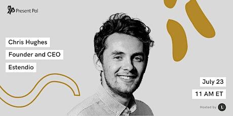 MAKERS Stories: Chris Hughes, Founder of Estendio tickets