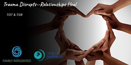 Trauma Disrupts--Relationships Heal: COVID-19, Trauma, and Relationships tickets