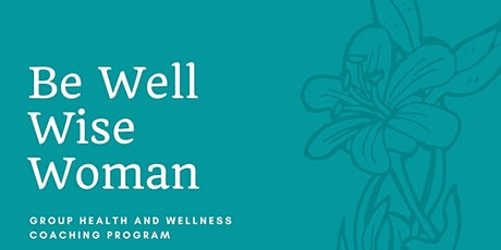 Be Well Wise Woman tickets