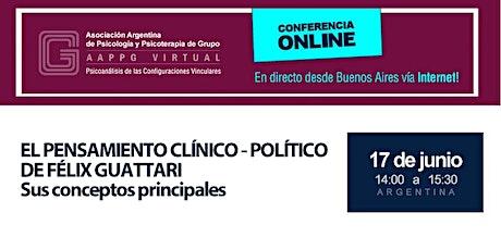 Grabación - EL PENSAMIENTO CLÍNICO - POLÍTICO DE FÉLIX GUATTARI boletos