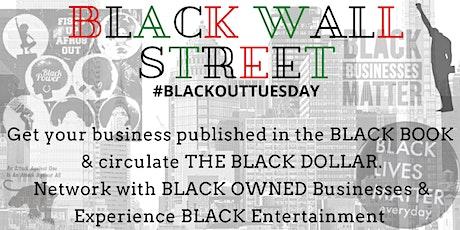 BLACK WALL STREET  #BLACKOUTTUESDAY tickets