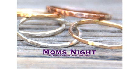 MOMS NIGHT: Make Your Own Silver Stacking Rings (07-16-2020 starts at 7:00 PM) tickets
