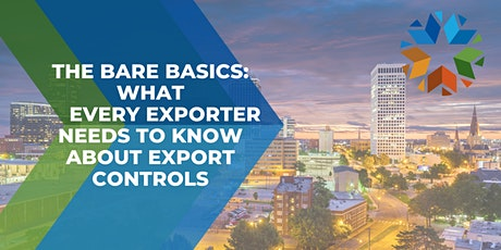 The Bare Basics: What every exporter needs to know about Export Controls tickets