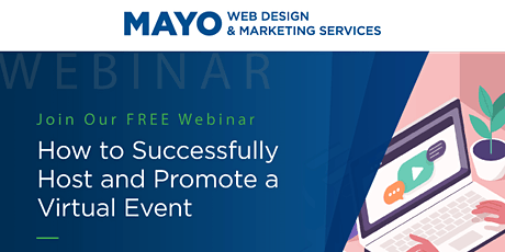 MAYO Webinar: How to Successfully Host & Promote a Virtual Event tickets