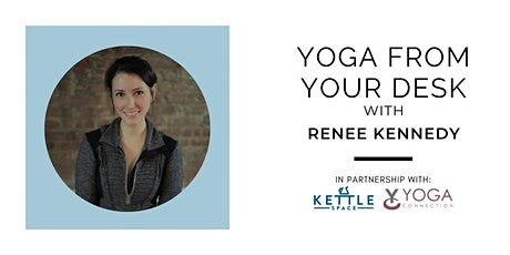 Yoga from your Desk with Renee Kennedy tickets
