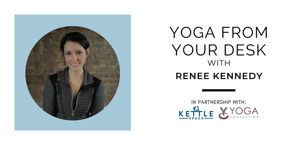 Yoga From Your Desk With Renee Kennedy Tickets Multiple Dates Eventbrite