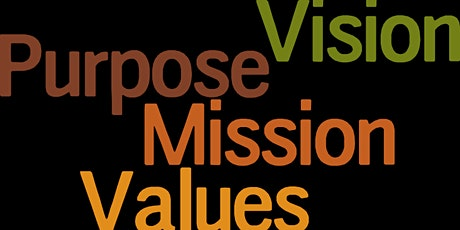 Mission, Vision, Values and Purpose - What Is The Difference? tickets