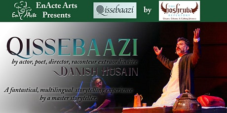 QISSEBAAZI, a fantastical storytelling experience, by DANISH HUSAIN tickets