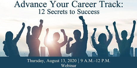 Advance Your Career Track:  12 Secrets to Success - Webinar tickets