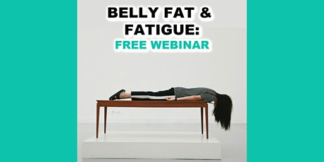 Holistic Solutions for Belly Fat & Fatigue - Live Webinar billets