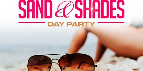 Sand & Shades -Day Party tickets