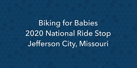 Biking for Babies 2020 National Ride Stop - Jefferson City, Missouri tickets