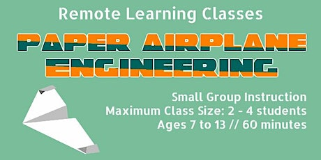 VIRTUAL Paper Airplane Engineering STEAM Class Thursday 2:00-3:00 tickets