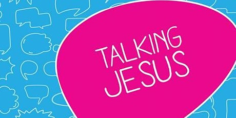 Talking Jesus Course for Edgware & District Churches tickets