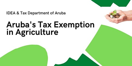Aruba's Tax Exemption in Agriculture tickets