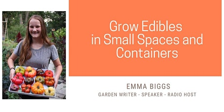 Grow Edibles in Small Spaces and Containers tickets