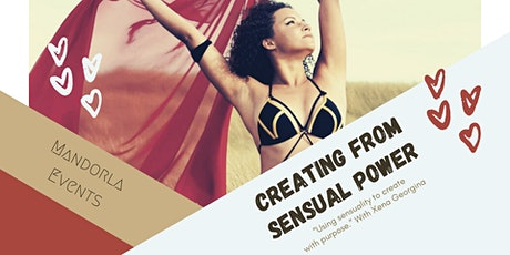 Creating from Sensual Power tickets