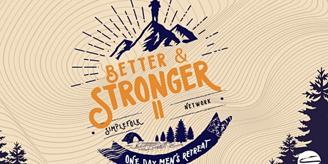 BETTER AND STRONGER One-Day Men's Retreat tickets
