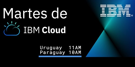 #Martes de IBM Cloud: Journey to IBM Cloud Uruguay& Paraguay entradas