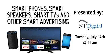 Smart Phones, Smart Speakers, Smart TVs And Other Smart Advertising tickets