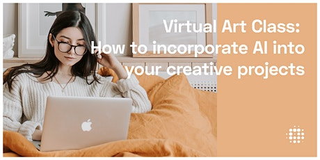 Virtual Seminar: How To Incorporate AI Into Your Creative Projects tickets