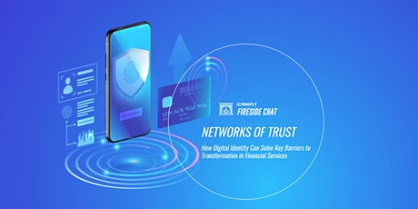 Fireside Chat – Networks of Trust: Digital Identity Tickets