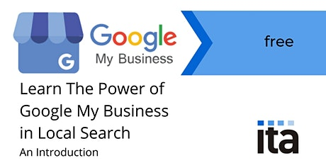 Google My Business The Power in Local Search an Online Introduction tickets