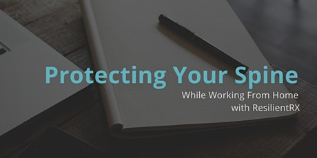 Protecting Your Spine While Working From Home tickets