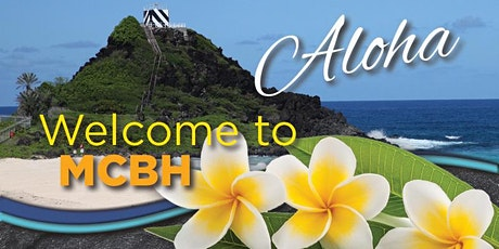 MCBH New Arrivals Orientation/Welcome Aboard tickets