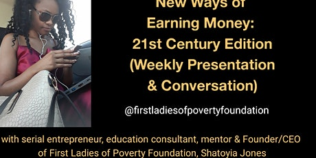 New Ways of Earning Money: 21st Century Edition (Weekly Presentation) tickets