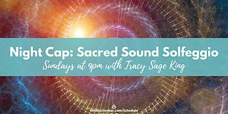 Nightcap: Sacred Sound Solfeggio tickets