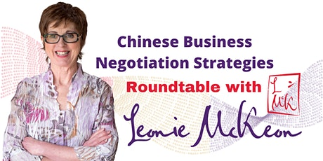 Chinese Business Negotiation Strategies - ROUNDTABLE with Leonie McKeon  tickets