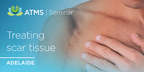 Treatment of Scar Tissue and Fascial Restrictions- Adelaide tickets