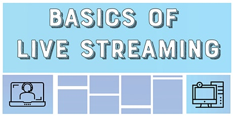 Basics of Live Streaming tickets