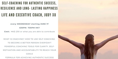 Self- Coaching for Authentic Success, Resilience and Long-Lasting Happiness tickets