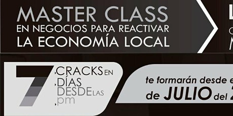 MÁSTER CLASS EN NEGOCIOS PARA REACTIVAR LA ECONOMÍA LOCAL biglietti