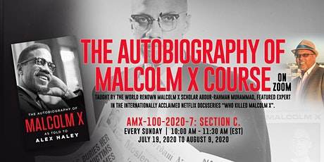 The Autobiography of Malcolm X Course on Zoom, AMX-100-2020-7: Section C. tickets