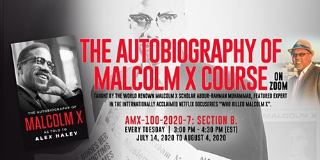 The Autobiography of Malcolm X  Course on Zoom, AMX-100-2020-7: Section B. tickets