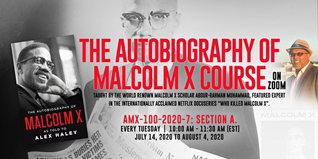 The Autobiography of Malcolm X Course on Zoom, AMX-100-2020-7: Section A. tickets