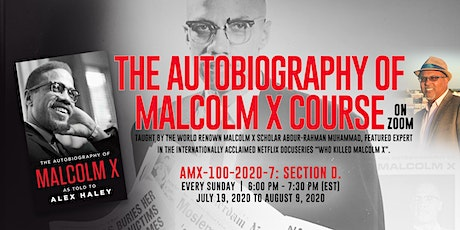 The Autobiography of Malcolm X Course on Zoom, AMX-100-2020-7: Section D. tickets