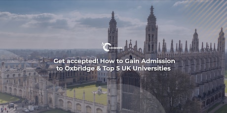 Get accepted! How to Gain Admission to Oxbridge & Top 5 UK Universities|TH tickets