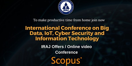 Big Data, IoT, Cyber Security and Information Technology tickets