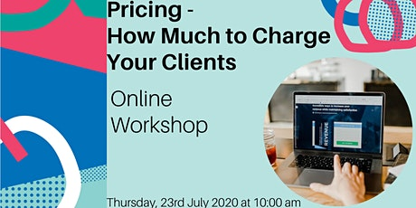Pricing- How Much to Charge Your Clients tickets