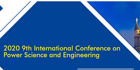 9th International Conference on Power Science and Engineering (ICPSE 2020) tickets