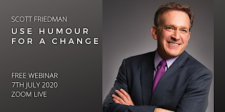 USE HUMOUR FOR A CHANGE by Mr Scott Friedman tickets