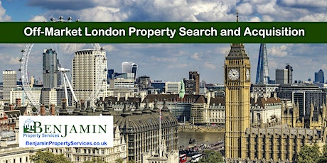 Off-Market London UK Property Search and Acquisition tickets