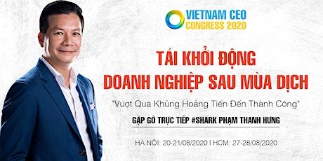VIETNAM CEO CONGRESS 2020  TÁI KHỞI ĐỘNG DOANH NGHIỆP SAU MÙA DỊCH tickets