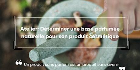 Atelier collaboratif : Créer la base parfumée parfaite pour son produit billets