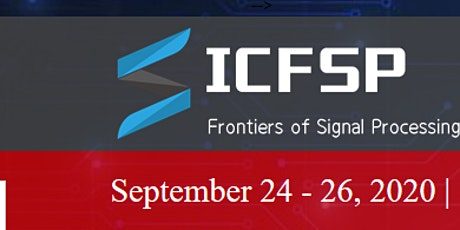 2020 6th International Conference on Frontiers of Signal Processing: ICFSP tickets